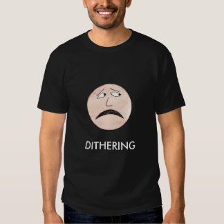DITHERING TEES