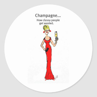 "Diva: Champagne ""How Classy People Get Wasted"" Classic Round Sticker"