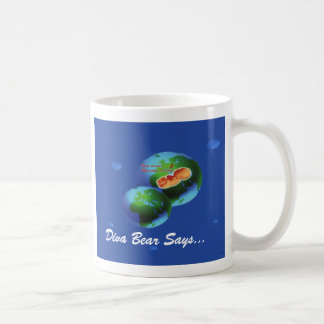divabearglobe, Diva Bear Says..., Life is in lo... Coffee Mug