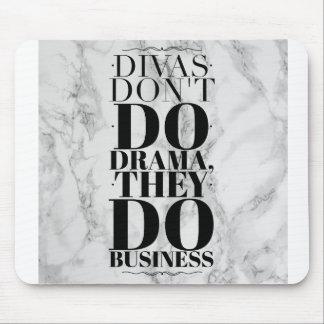 Divas Dont Do Drama, They Do Business Mousepad