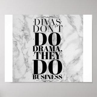 Divas Dont Do Drama, They Do Business Print