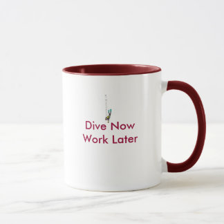 Dive Now Work Later Mug