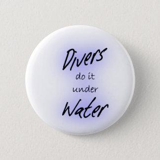 Divers Do It Under Water 2 Inch Round Button