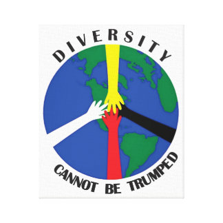 Diversity Cannot Be Trumped - Canvas