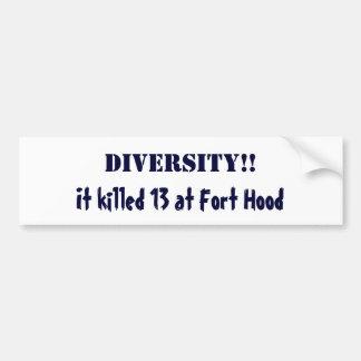 DIVERSITY!!, It killed 13 at Fort Hood Bumper Sticker