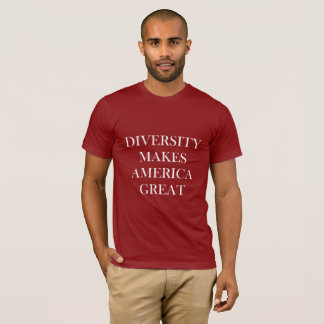 DIVERSITY MAKES AMERICA GREAT T-Shirt