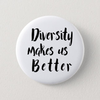 """Diversity Makes Us Better"" Black Typography 2 Inch Round Button"