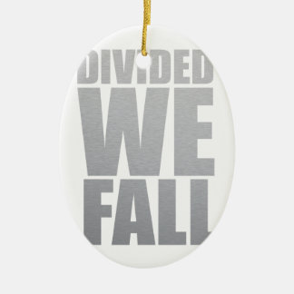 DIVIDED WE FALL CERAMIC ORNAMENT