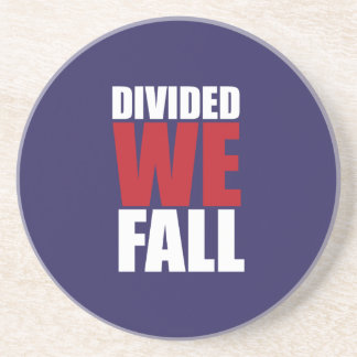 Divided We Fall Patriotism Quotes Coaster