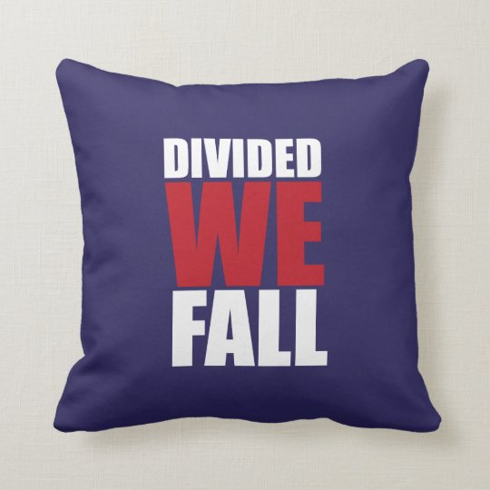 Divided We Fall Patriotism Quotes HQ Cushions