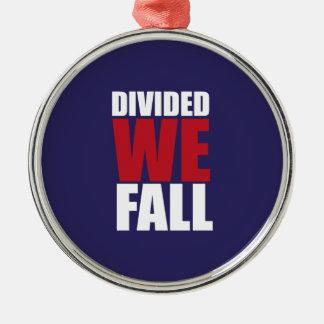 Divided We Fall Patriotism Quotes Metal Ornament