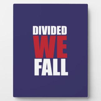 Divided We Fall Patriotism Quotes Plaque