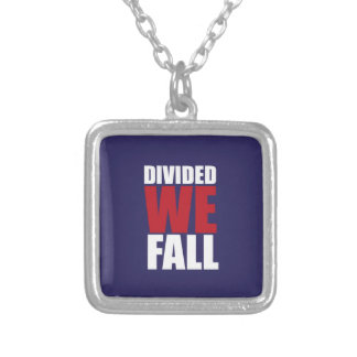 Divided We Fall Patriotism Quotes Silver Plated Necklace