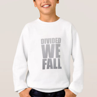 DIVIDED WE FALL SWEATSHIRT