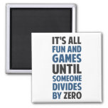 Dividing By Zero Is Not A Game Square Magnet