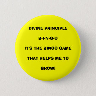 DIVINE PRINCIPLE B-I-N-G-OIT'S THE BINGO GAMETH... 2 INCH ROUND BUTTON