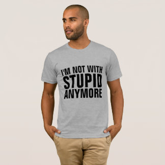 Divorce Breakup T-shirts, NOT WITH STUPID ANYMORE T-Shirt