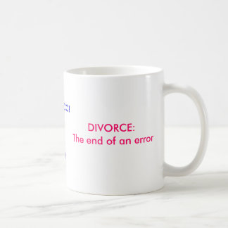 DIVORCE: COFFEE MUG