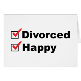 Divorced And Happy Card