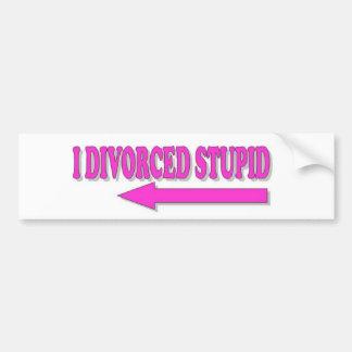 Divorced Stupid Bumper Sticker