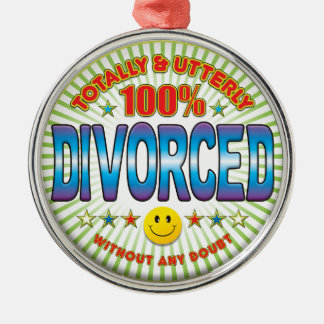 Divorced Totally Metal Ornament
