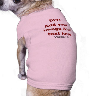 DIY Add Your Own Text and Image Custom V5 Dog Shirt