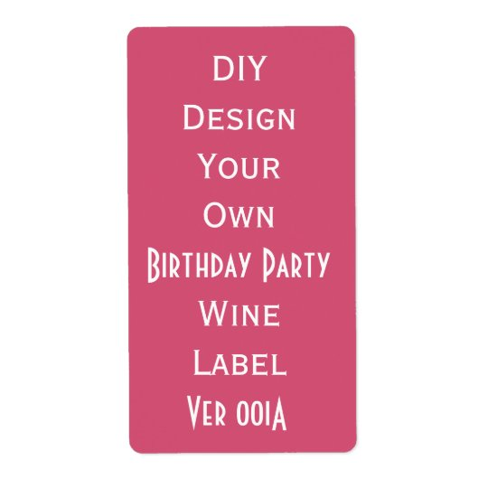 DIY  Birthday Party Wine Label  Make Your Own V001
