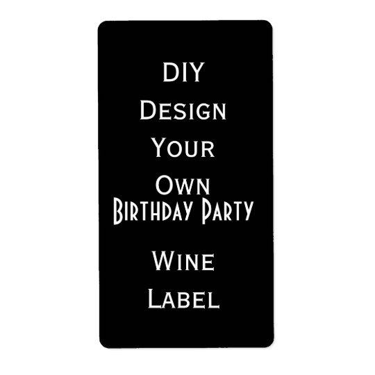 DIY  Birthday Party Wine Label  Make Your Own V05 Shipping Label