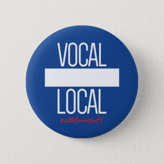 DIY Button - VOCAL LOCAL #AllForOssoff