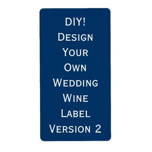 diy wedding wine label design your own v2 shipping label zazzle. Black Bedroom Furniture Sets. Home Design Ideas