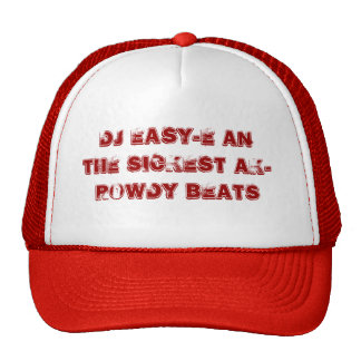 DJ EASY-E an the sickest AK-Rowdy beats Trucker Hat