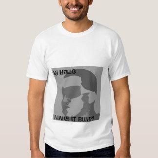 Dj Haze, MAKE IT BUMP! Tee Shirts