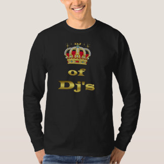 Dj - King of Dj's T-Shirt