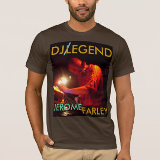 , DJ , /, LEGEND, JEROME , FARLEY - Customized T-Shirt