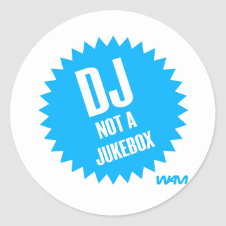 DJ not a jukebox Classic Round Sticker