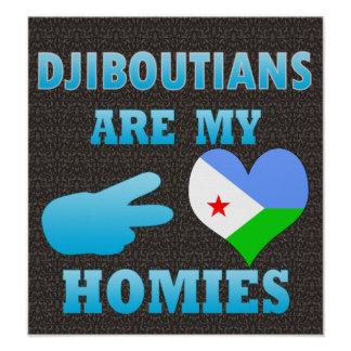 Djiboutians are my Homies Poster