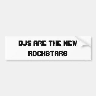 DJs Are The New Rockstars Bumper Sticker