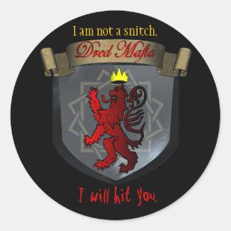 DM, I will hit you. I am not a snitch Round Sticker