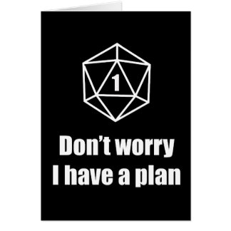 DnD - Don't worry, I have a plan Card
