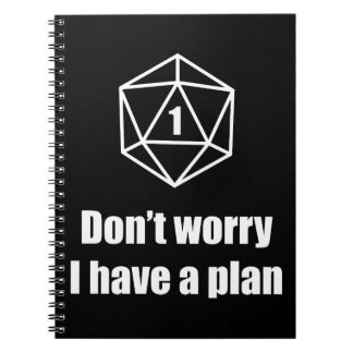 DnD - Don't worry, I have a plan Notebook