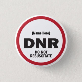 DNR Do Not Resuscitate 1 Inch Round Button