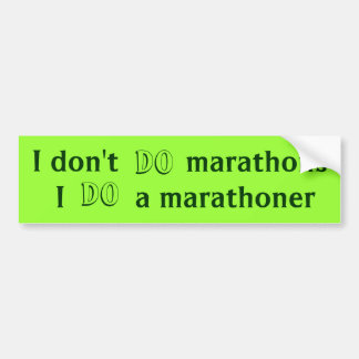 Do a marathoner bumper sticker