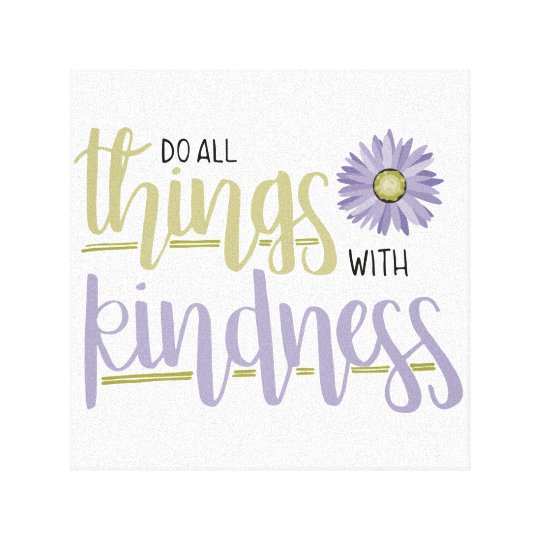 Do All Things With Kindness Lilac Wall Canvas