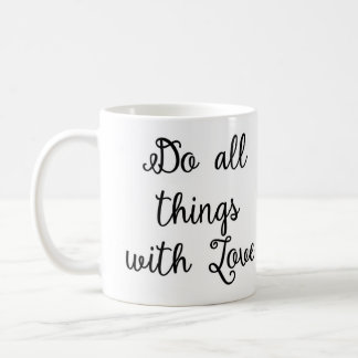 Do all things with Love Mug