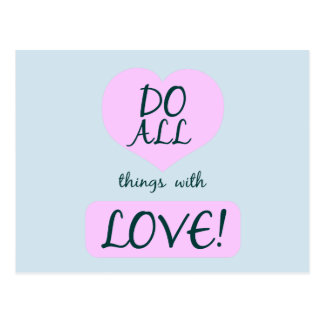 Do all things with love! postcard