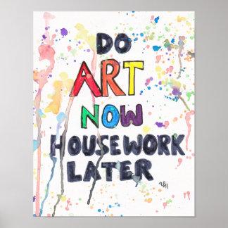Do Art Now, Housework Later Poster