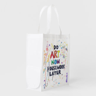 Do Art Now, Housework Later Reusable Grocery Bag