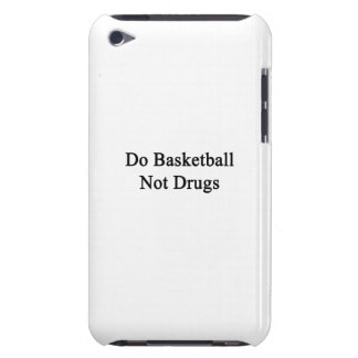 Do Basketball Not Drugs iPod Touch Cases