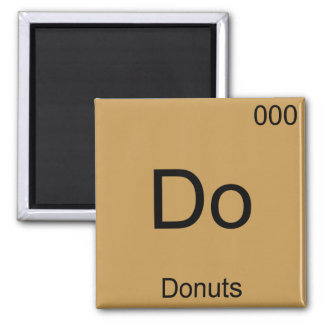 Do - Donuts Funny Chemistry Element Symbol T-Shirt Magnet