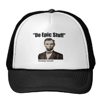 Do Epic Stuff Abraham Lincoln Trucker Hat